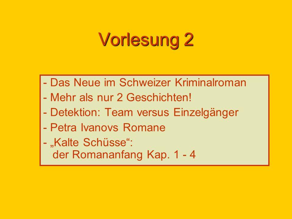 Vorlesung 2 - Das Neue im Schweizer Kriminalroman - Mehr als nur 2 Geschichten.