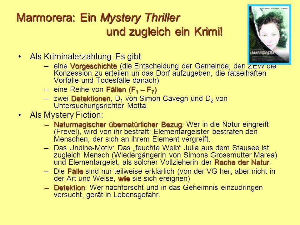 Marmorera: Ein Mystery Thriller und zugleich ein Krimi! Als Kriminalerzählung: Es gibtAls Kriminalerzählung: Es gibt –eine Vorgeschichte (die Entschei