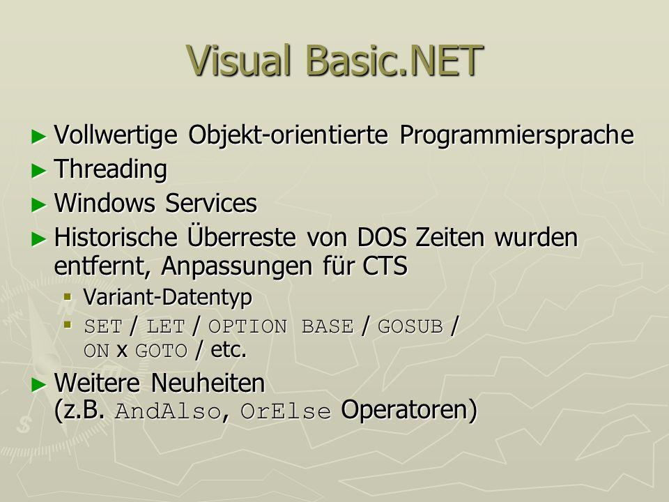 Visual Basic.NET Vollwertige Objekt-orientierte Programmiersprache Vollwertige Objekt-orientierte Programmiersprache Threading Threading Windows Servi