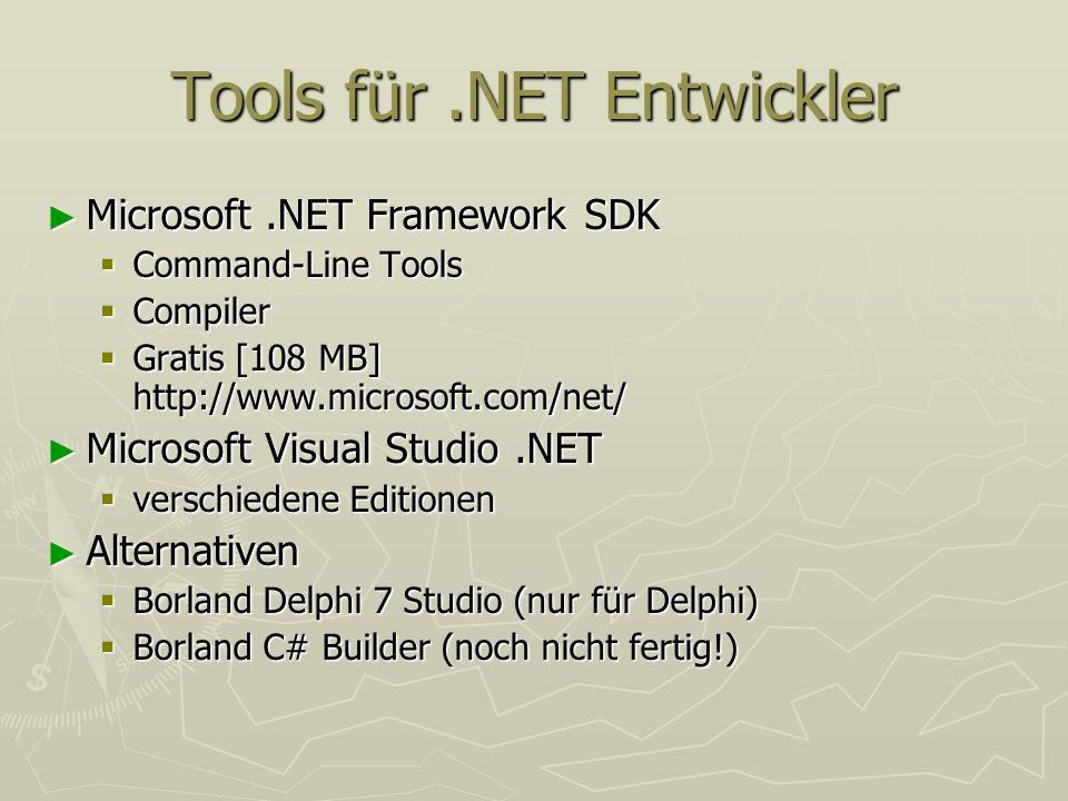 Tools für.NET Entwickler Microsoft.NET Framework SDK Microsoft.NET Framework SDK Command-Line Tools Command-Line Tools Compiler Compiler Gratis [108 M