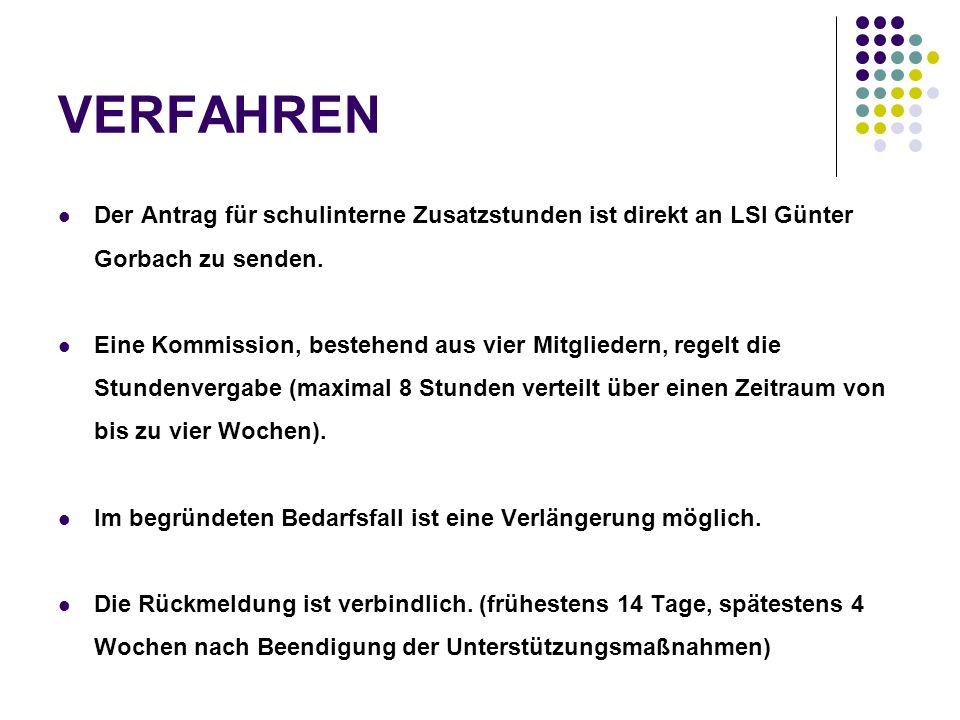 VERFAHREN Der Antrag für schulinterne Zusatzstunden ist direkt an LSI Günter Gorbach zu senden. Eine Kommission, bestehend aus vier Mitgliedern, regel