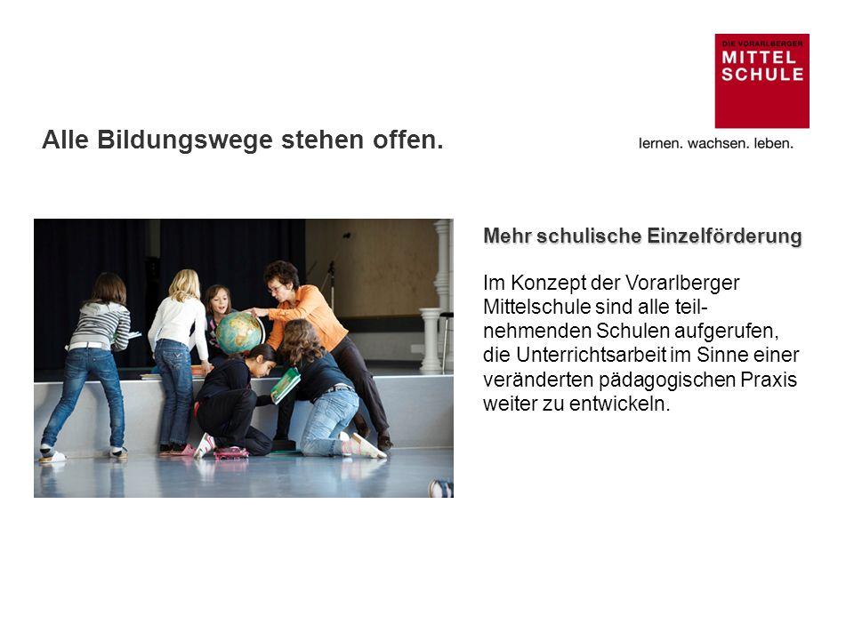 Mehr schulische Einzelförderung Im Konzept der Vorarlberger Mittelschule sind alle teil- nehmenden Schulen aufgerufen, die Unterrichtsarbeit im Sinne