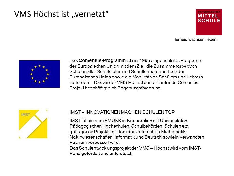 VMS Höchst ist vernetzt Das Comenius-Programm ist ein 1995 eingerichtetes Programm der Europäischen Union mit dem Ziel, die Zusammenarbeit von Schulen