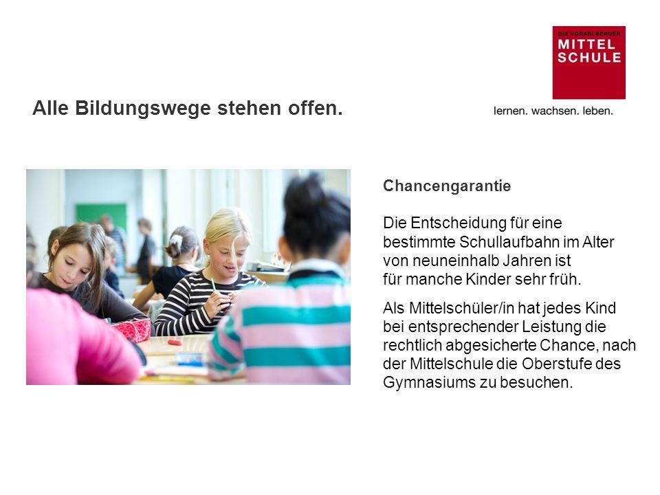 Chancengarantie Die Schüler/innen treten von der Volksschule in die Vorarlberger Mittelschule in ihrer Nähe über.