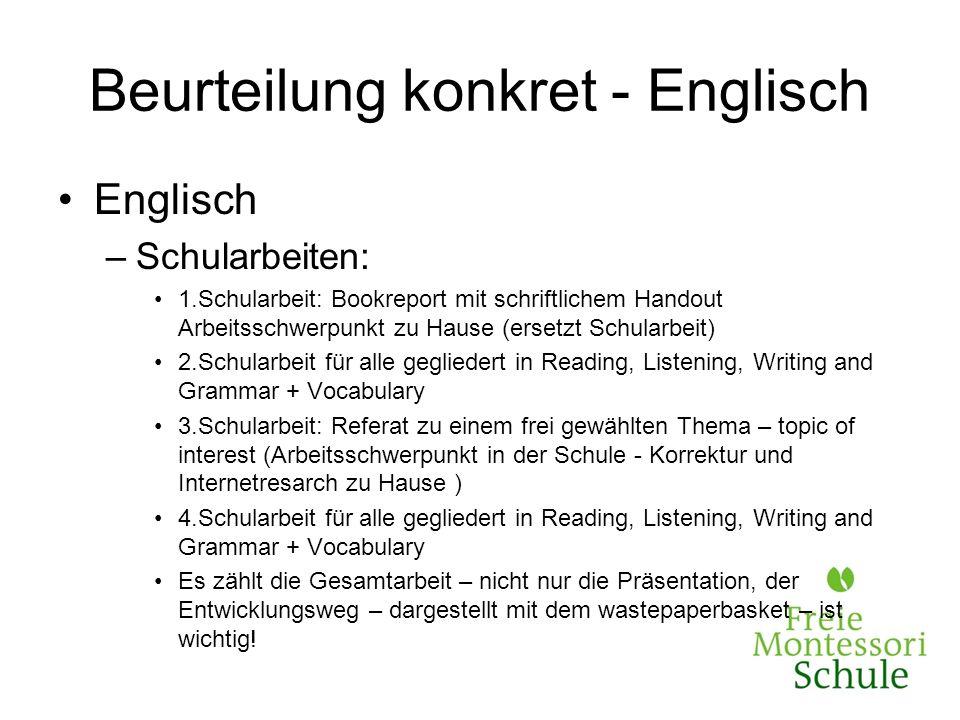 Beurteilung konkret - Englisch Englisch –Schularbeiten: 1.Schularbeit: Bookreport mit schriftlichem Handout Arbeitsschwerpunkt zu Hause (ersetzt Schul
