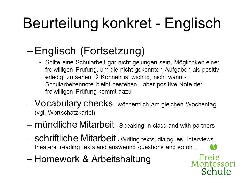 Beurteilung konkret - Englisch –Englisch (Fortsetzung) Sollte eine Schularbeit gar nicht gelungen sein, Möglichkeit einer freiwilligen Prüfung, um die