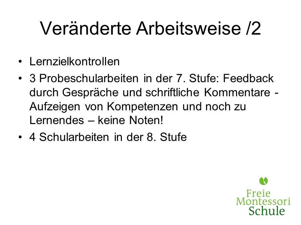Veränderte Arbeitsweise /2 Lernzielkontrollen 3 Probeschularbeiten in der 7. Stufe: Feedback durch Gespräche und schriftliche Kommentare - Aufzeigen v