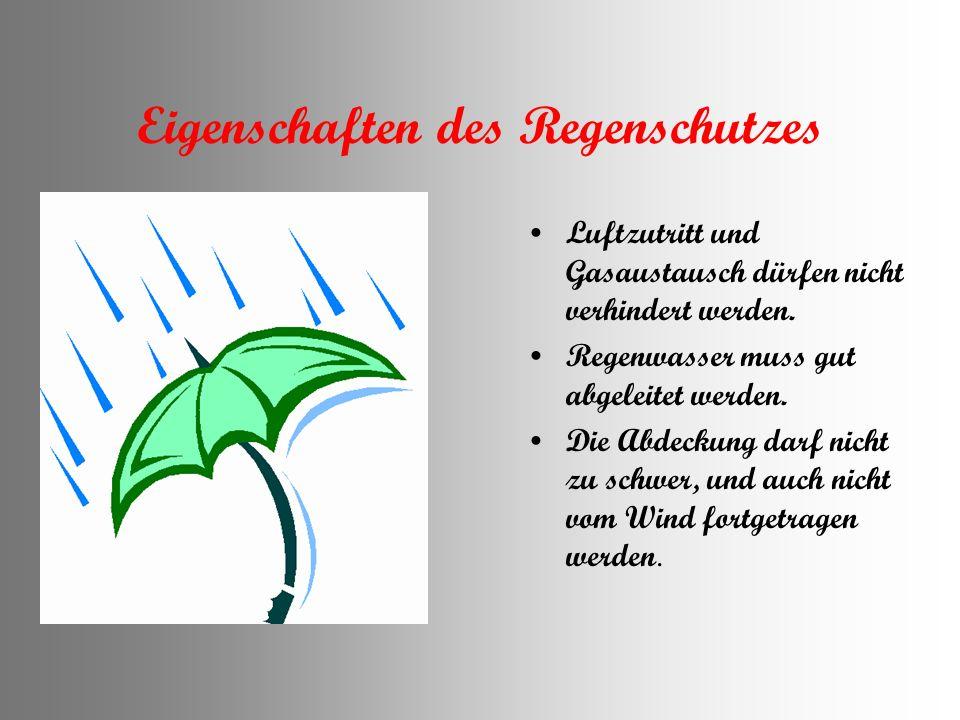 Eigenschaften des Regenschutzes Luftzutritt und Gasaustausch dürfen nicht verhindert werden.