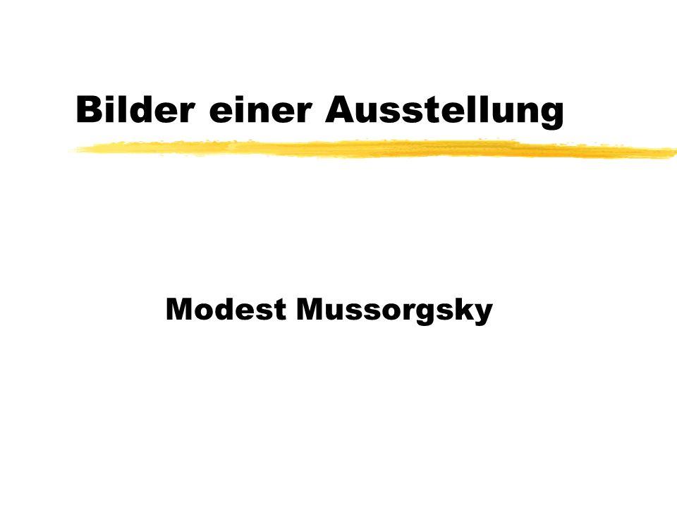 Bilder einer Ausstellung Modest Mussorgsky