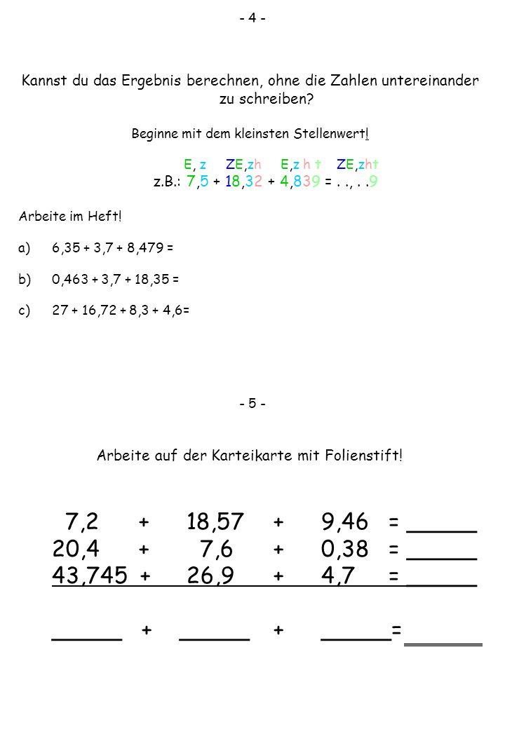- 4 - Kannst du das Ergebnis berechnen, ohne die Zahlen untereinander zu schreiben? Beginne mit dem kleinsten Stellenwert! E, z ZE,zh E,z h t ZE,zht z