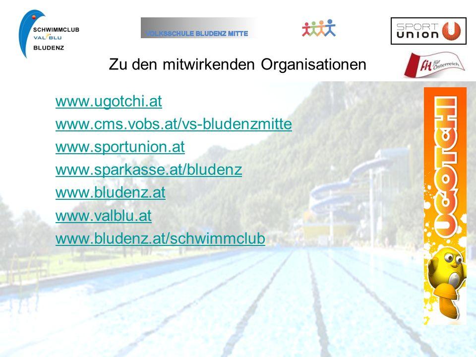 Zu den mitwirkenden Organisationen www.ugotchi.at www.cms.vobs.at/vs-bludenzmitte www.sportunion.at www.sparkasse.at/bludenz www.bludenz.at www.valblu.at www.bludenz.at/schwimmclub