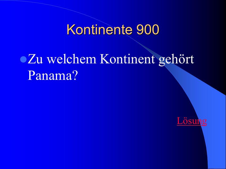 Kontinente 900 Zu welchem Kontinent gehört Panama? Lösung