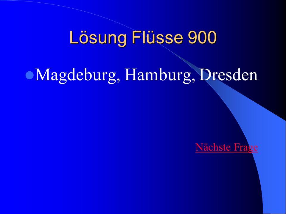 Lösung Flüsse 900 Magdeburg, Hamburg, Dresden Nächste Frage