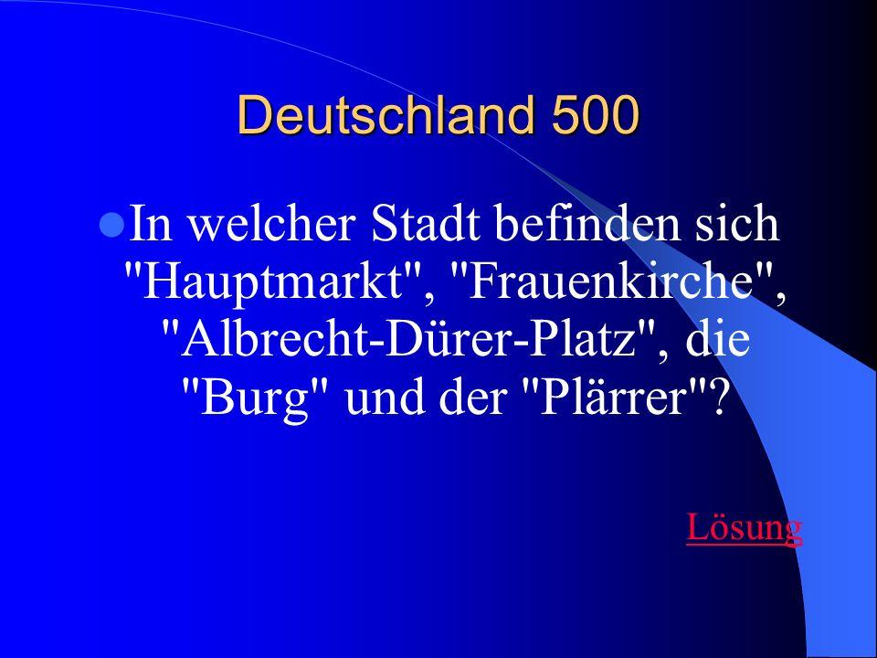 Deutschland 500 In welcher Stadt befinden sich Hauptmarkt , Frauenkirche , Albrecht-Dürer-Platz , die Burg und der Plärrer .
