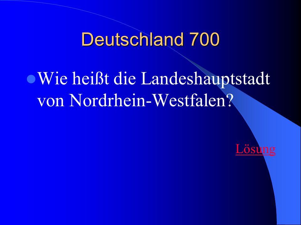 Deutschland 700 Wie heißt die Landeshauptstadt von Nordrhein-Westfalen? Lösung
