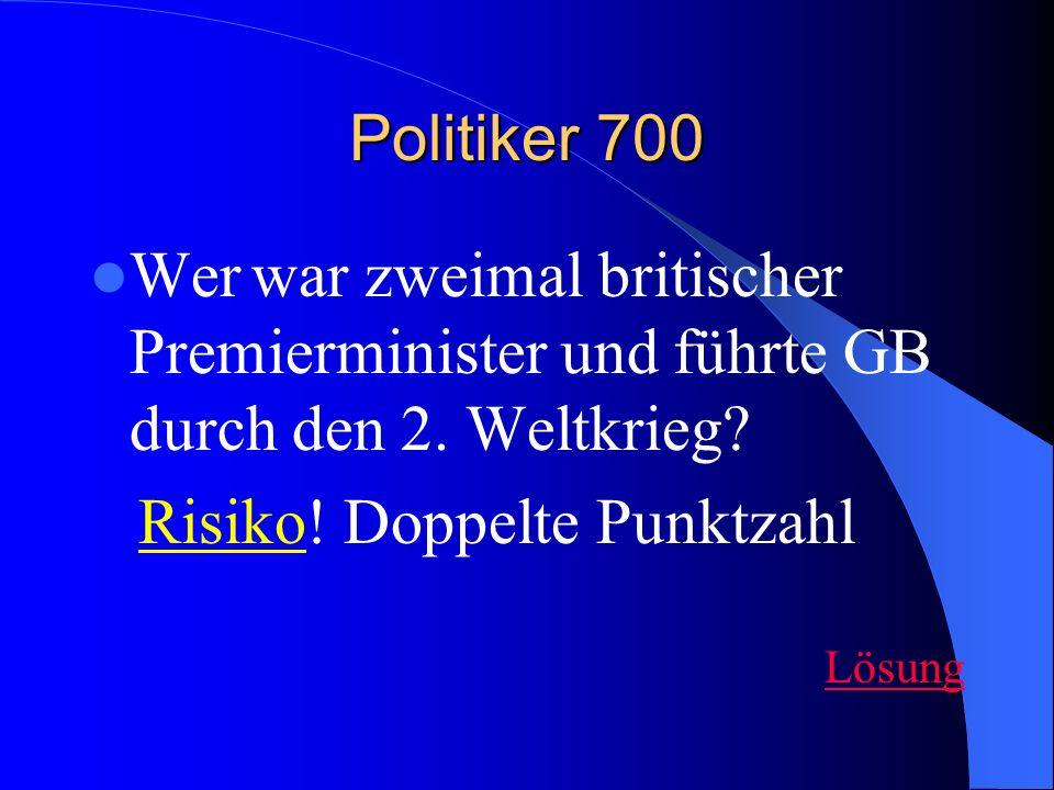 Politiker 700 Wer war zweimal britischer Premierminister und führte GB durch den 2.