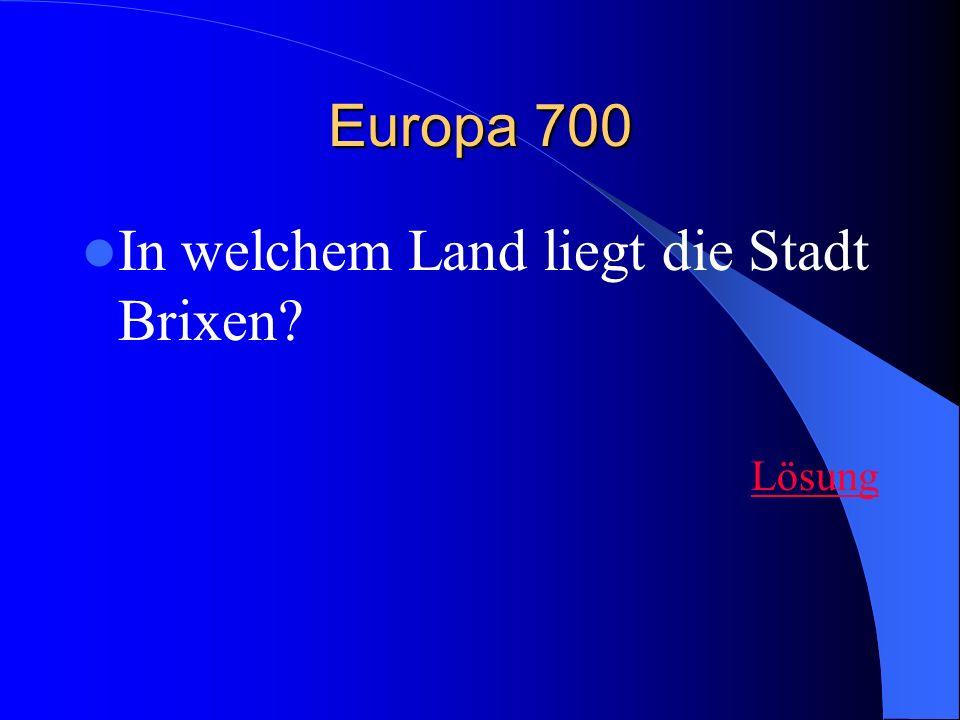 Europa 700 In welchem Land liegt die Stadt Brixen? Lösung