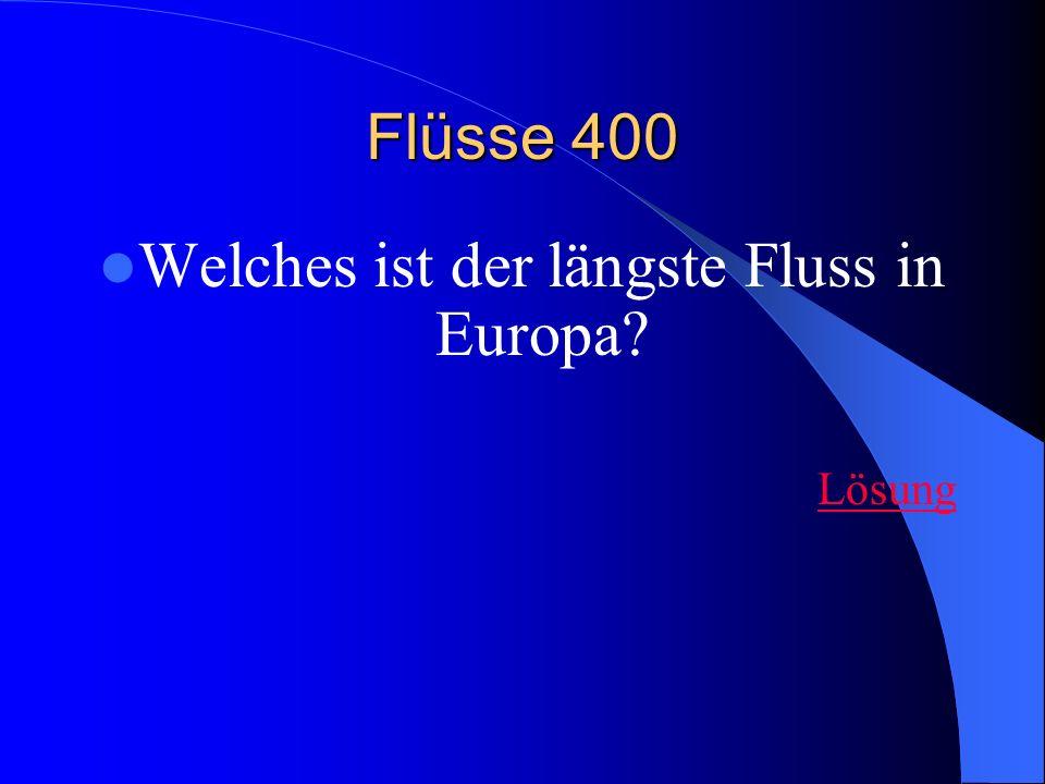 Flüsse 400 Welches ist der längste Fluss in Europa? Lösung