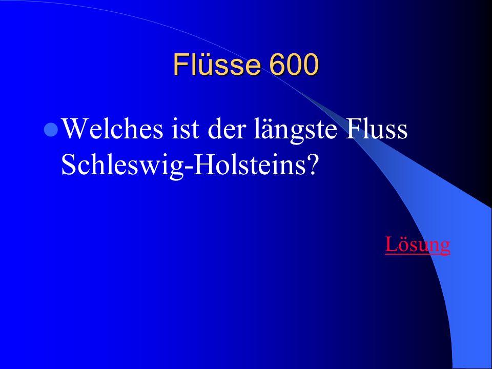 Flüsse 600 Welches ist der längste Fluss Schleswig-Holsteins? Lösung