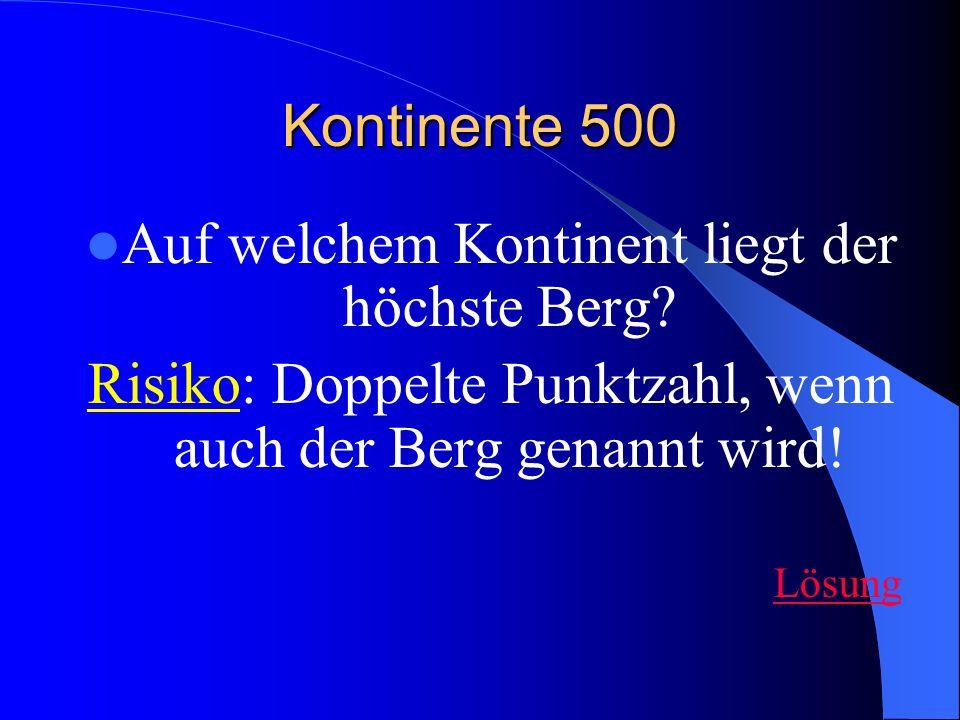 Kontinente 500 Auf welchem Kontinent liegt der höchste Berg.