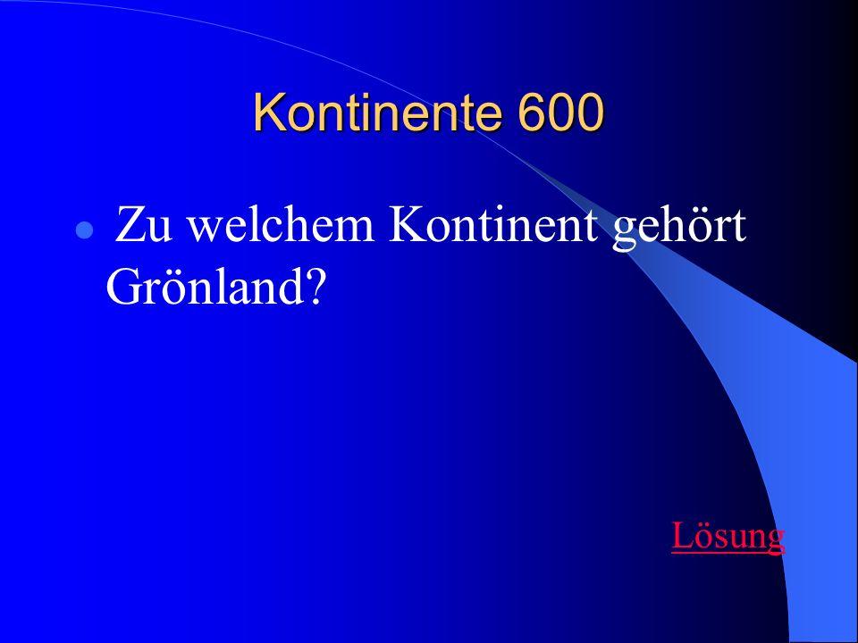 Kontinente 600 Zu welchem Kontinent gehört Grönland? Lösung