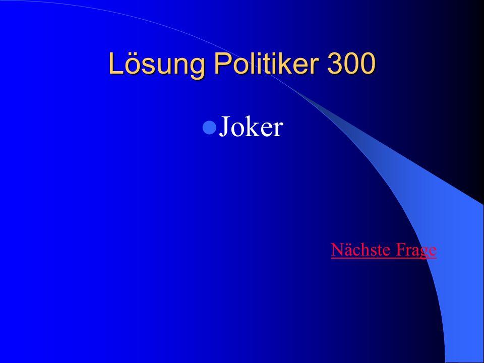 Lösung Politiker 300 Joker Nächste Frage