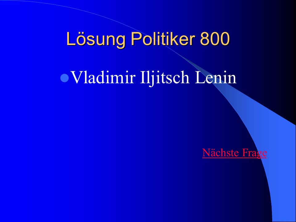 Lösung Politiker 800 Vladimir Iljitsch Lenin Nächste Frage