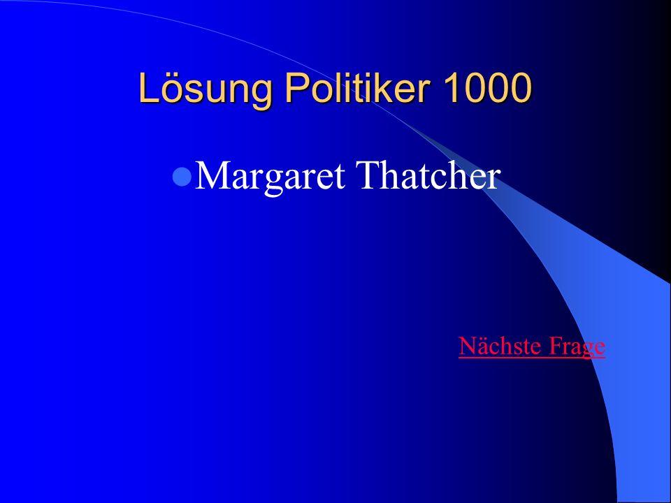 Lösung Politiker 1000 Margaret Thatcher Nächste Frage