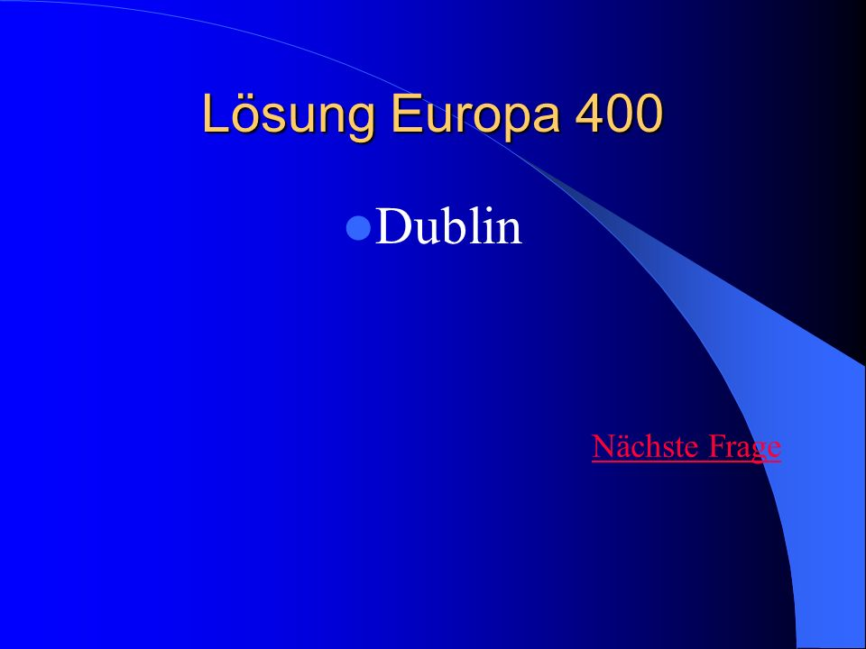Lösung Europa 400 Dublin Nächste Frage