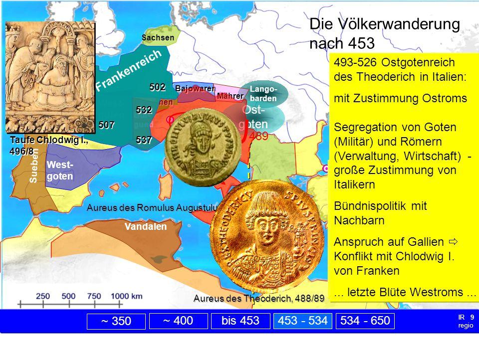 nach 453 Perser Lango- barden 476 setzt der germanische Söldnerführer Odoaker den weströmischen Kaiser Romulus August(ul)us ab.