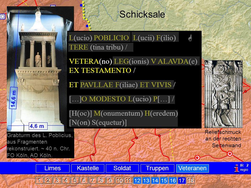 Bsp Poblicius Schicksale LimesTruppenKastelleSoldatVeteranen 1 1 2 2 3 3 4 4 5 5 6 6 7 7 8 8 9 9 10 11 12 13 14 15 16 17 IR 2 regio Grabturm des L. Po