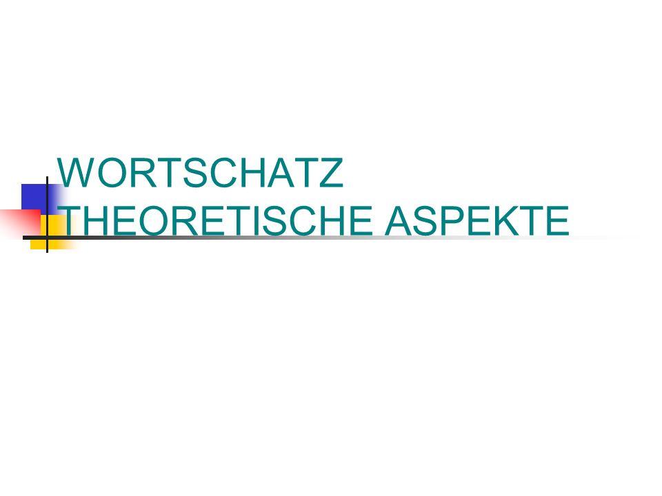 WORTSCHATZ THEORETISCHE ASPEKTE