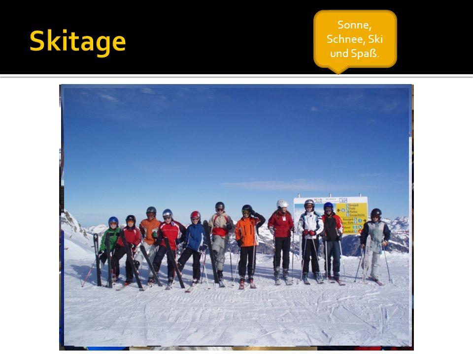 Sonne, Schnee, Ski und Spaß.