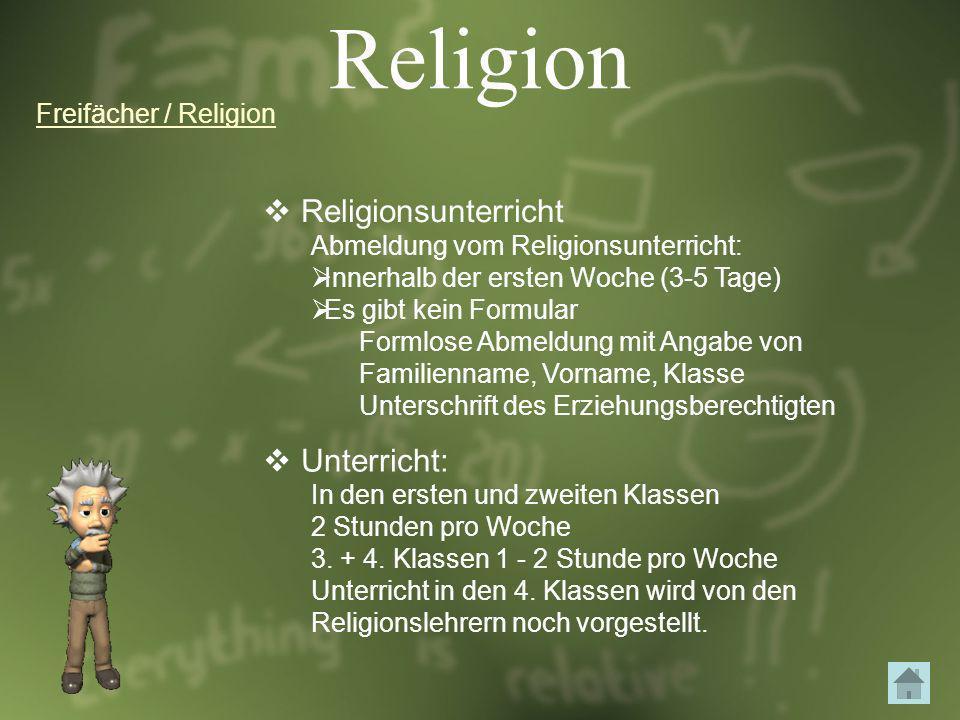 Religion Religionsunterricht Abmeldung vom Religionsunterricht: Innerhalb der ersten Woche (3-5 Tage) Es gibt kein Formular Formlose Abmeldung mit Ang