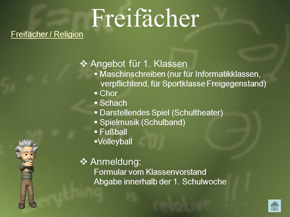Freifächer Angebot für 1. Klassen Maschinschreiben (nur für Informatikklassen, verpflichtend, für Sportklasse Freigegenstand) Chor Schach Darstellende