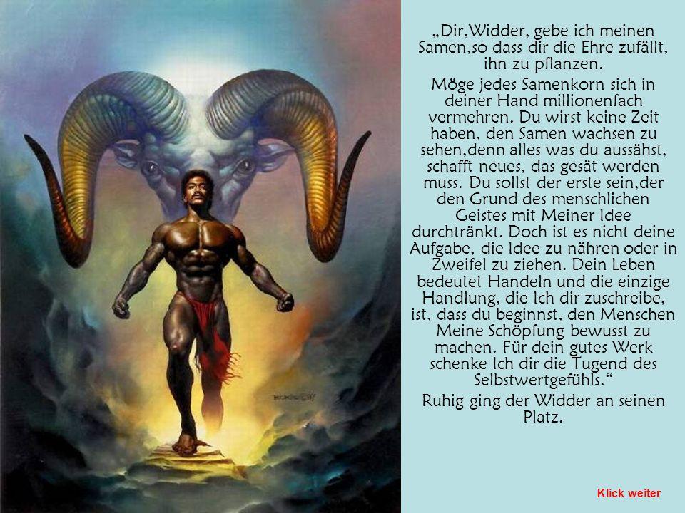 … Es war am Morgen, als Gott vor seinen zwölf Kindern stand und jedem von ihnen den Keim des menschlichen Lebens einpflanzte.