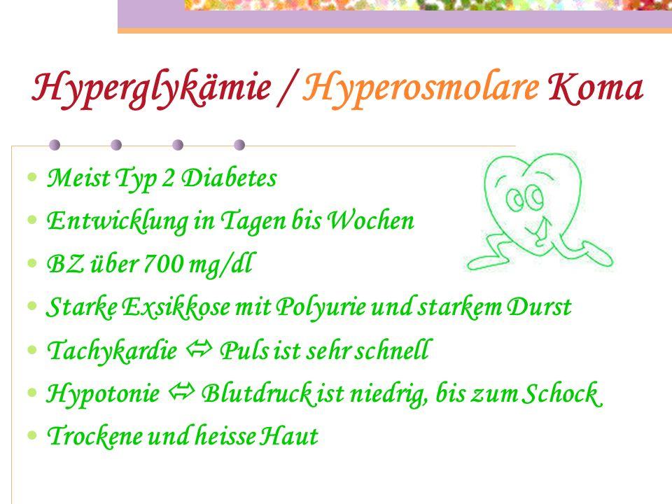 Hyperglykämie / Ketoazidotische Koma Meist Typ 1 Diabetes Entwicklung in Stunden bis Tagen BZ über 300 mg/dl Führendes Problem ist die Azidose mit Übe