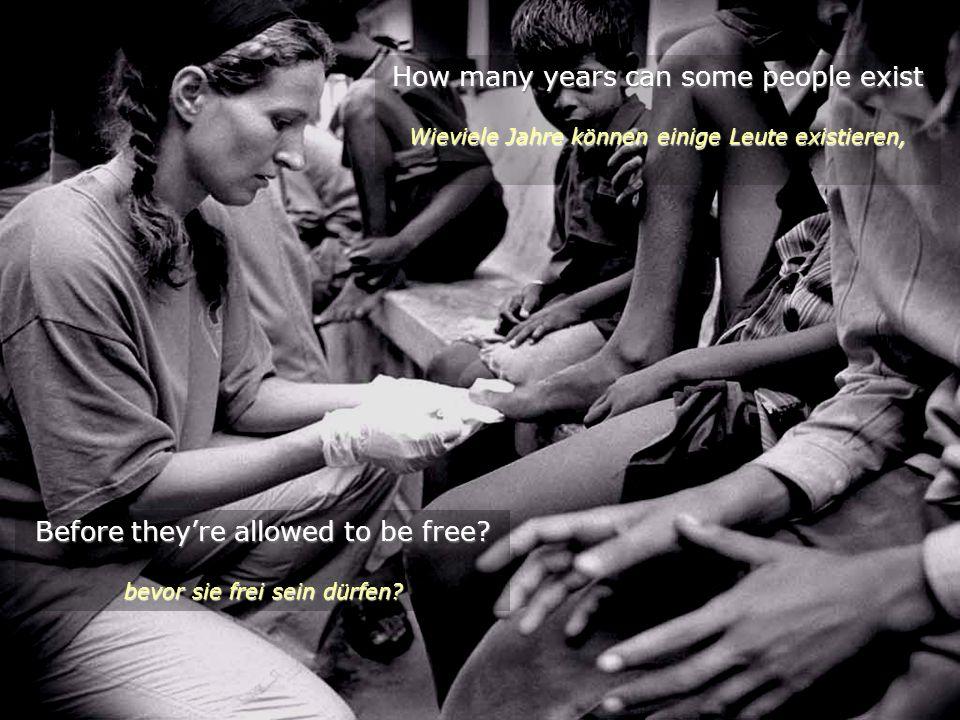 Before theyre allowed to be free.bevor sie frei sein dürfen.