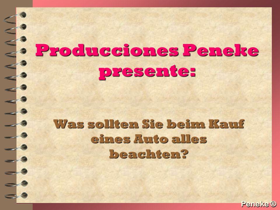 Peneke ® Producciones Peneke presente: Was sollten Sie beim Kauf eines Auto alles beachten? Peneke ®