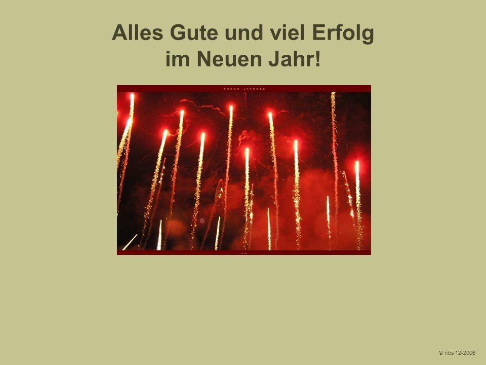Alles Gute und viel Erfolg im Neuen Jahr! © hbs 12-2006