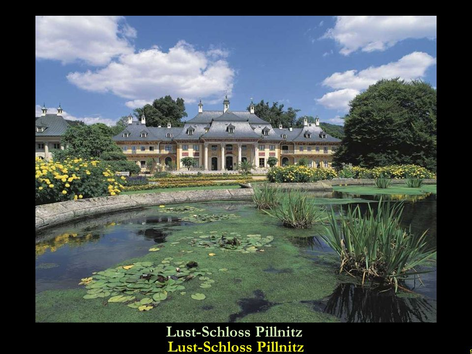 9 Lust-Schloss Pillnitz Lust-Schloss Pillnitz u