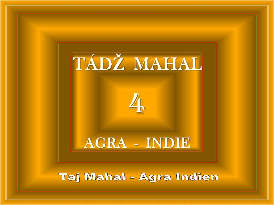4 TÁD Ž MAHAL AGRA - INDIE