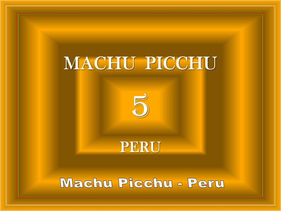 5 MACHU PICCHU PERU