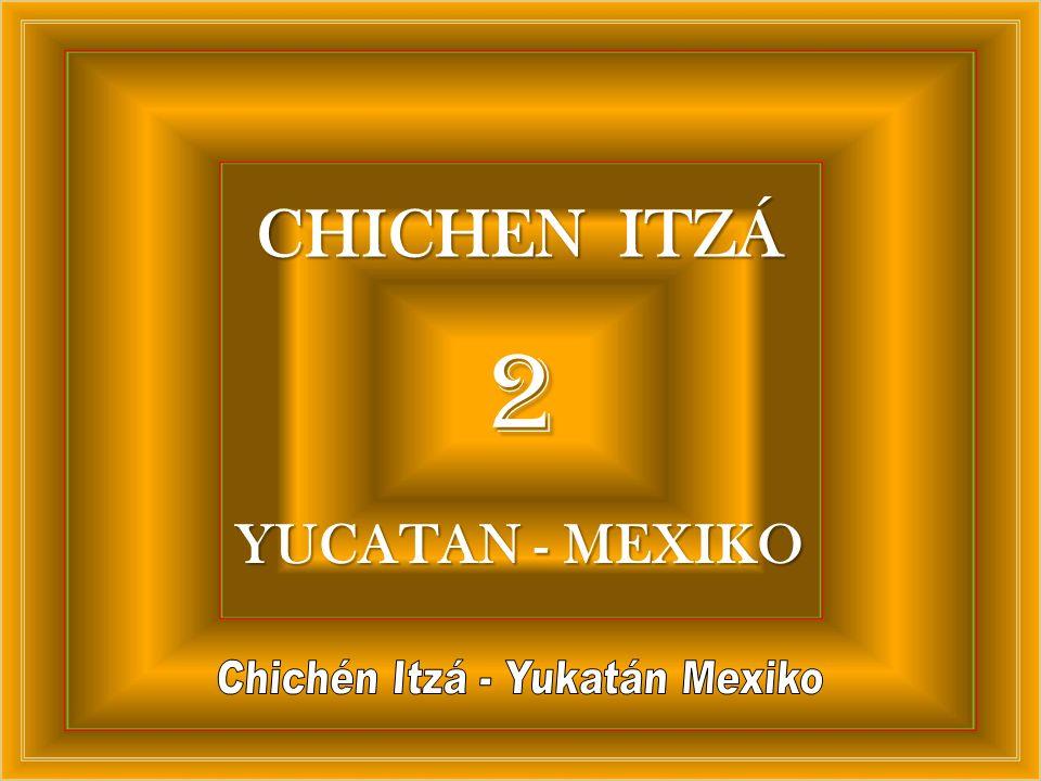 2 CHICHEN ITZÁ YUCATAN - MEXIKO
