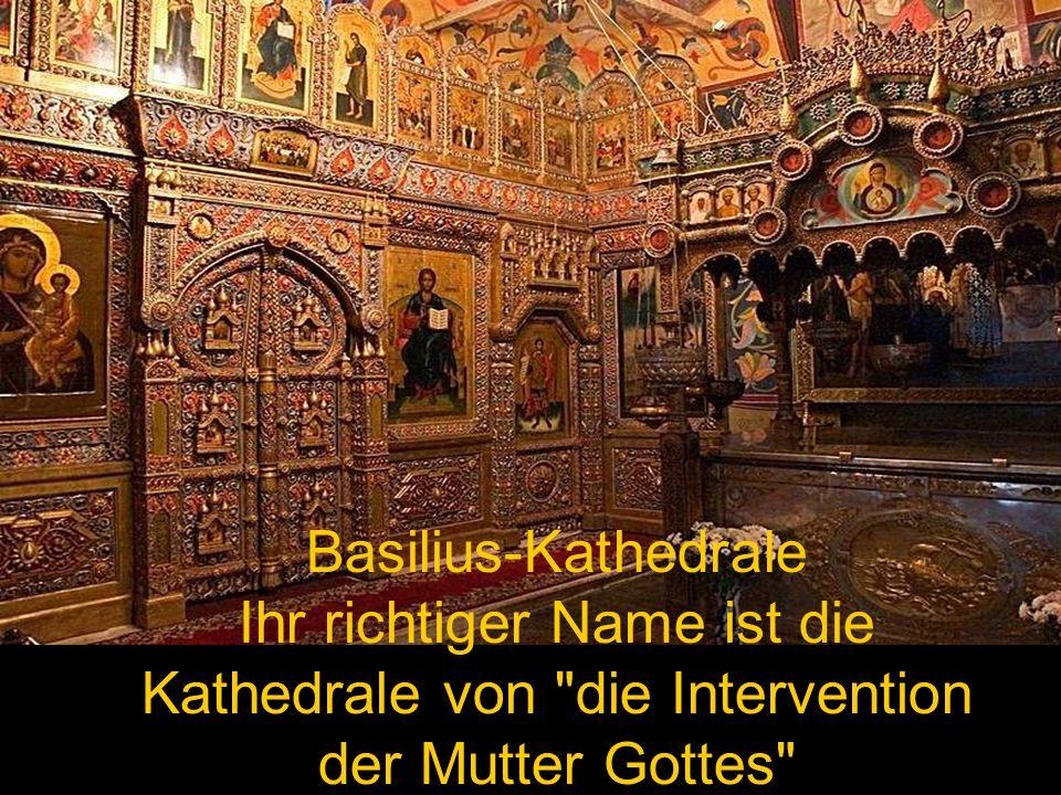 Basilius-Kathedrale Ihr richtiger Name ist die Kathedrale von
