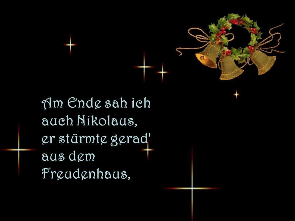 Am Ende sah ich auch Nikolaus, er stürmte gerad aus dem Freudenhaus,