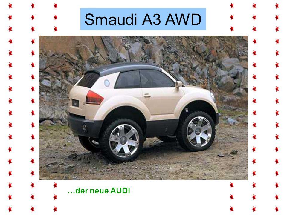 …der neue AUDI Smaudi A3 AWD
