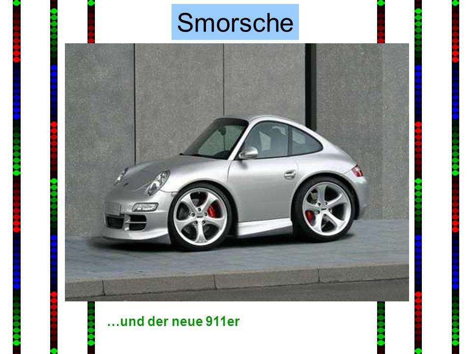 …und der neue 911er Smorsche
