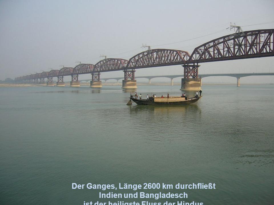 Der Brahmaputra, Länge 3100km wasserreichster Strom Asiens Vereinigung mit Ganges zum Padma