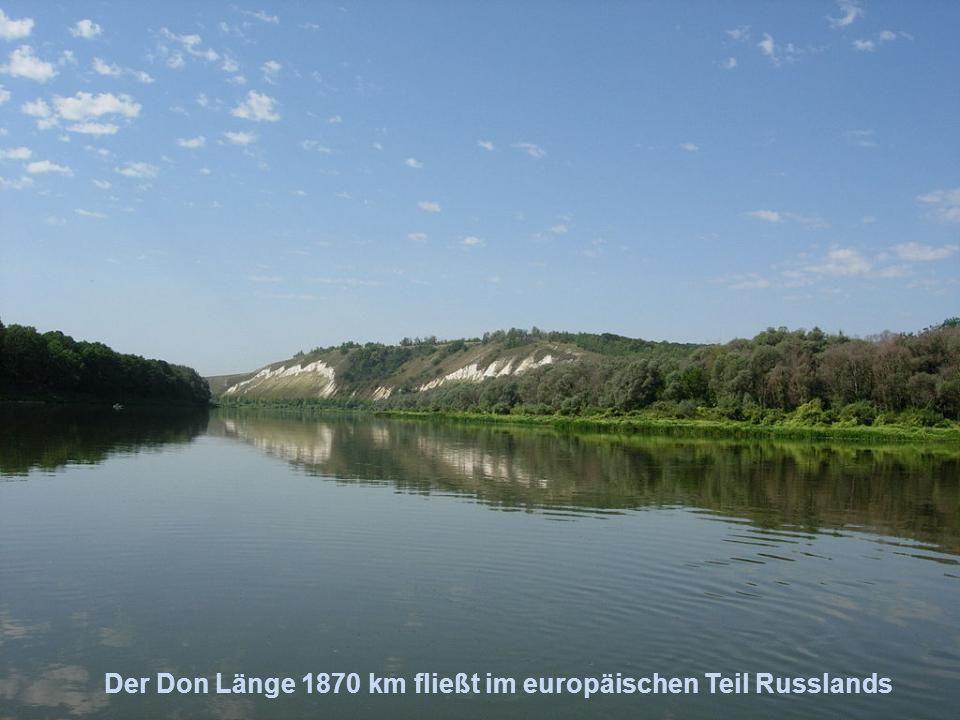 Der Don Länge 1870 km fließt im europäischen Teil Russlands